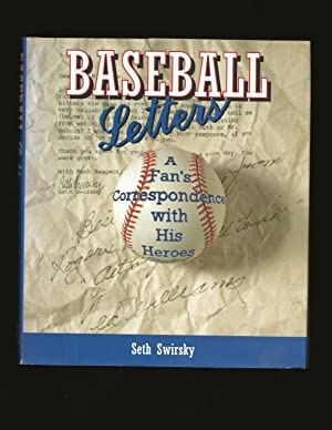 Baseball Letters: A Fan's Correspondence with His Heroes (Signed)
