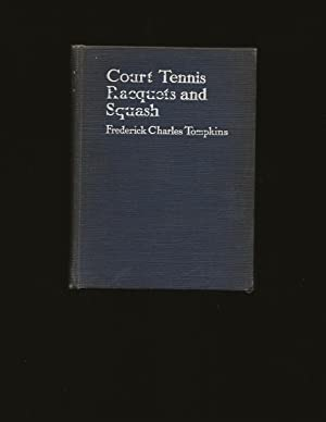 Court Tennis (with notes on) Racquets and Squash-Racquets (Only Copy, Also Signed)