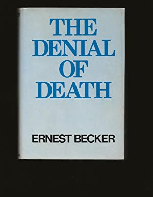 The Denial Of Death (Rare and True First Edition)
