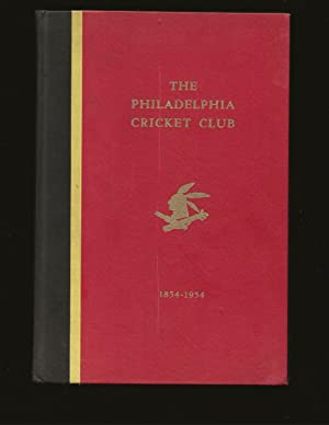 The Philadelphia Cricket Club 1854-1954