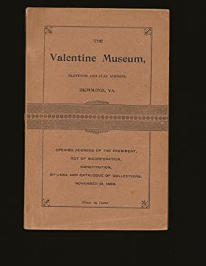 The Valentine Museum, Eleventh and Clay Streets, Richmond, VA: Opening Address of the President, ...