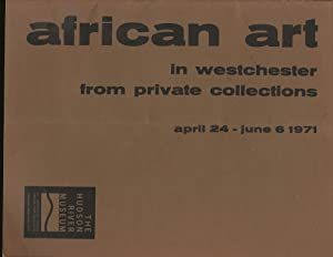 African Art in Westchester from Private Collections April 24- June 6, 1971