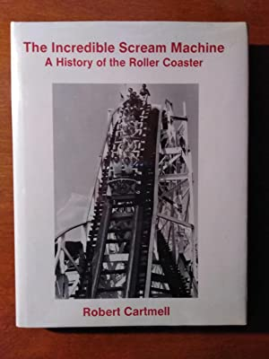 The Incredible Scream Machine: A History of the Roller Coaster (Signed)