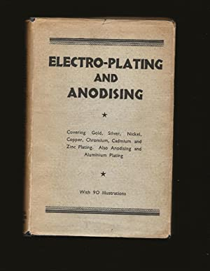 Electro-Plating And Anodising (Signed by scientist Isay Balinkin)