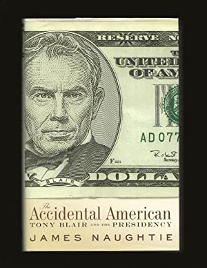 The Accidental American: Tony Blair and the Presidency (Signed)