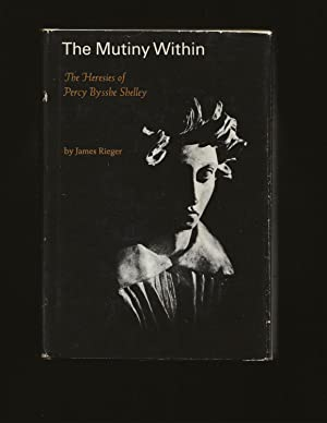 The Mutiny Within: The Heresies of Percy Bysshe Shelley