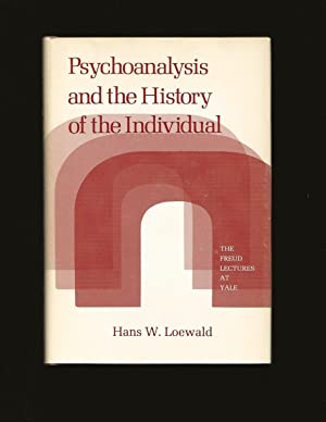 Psychoanalysis and the History of the Individual