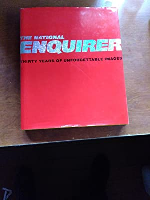 The National Enquirer: Thirty Years Of Unforgettable Images (Only Signed Copy)