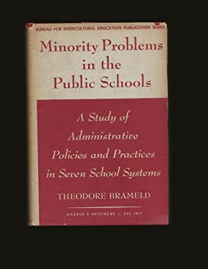 Minority Problems in the Public Schools: A Study of Administrative Policies and Practices in Seve...