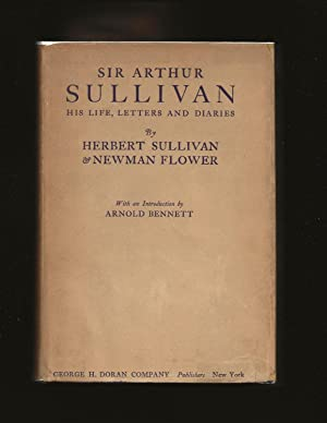 Sir Arthur Sullivan: His Life, Letters And Diaries