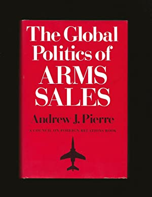 The Global Politics of Arms Sales (Signed and inscribed to John J. McCloy with separate letter to...