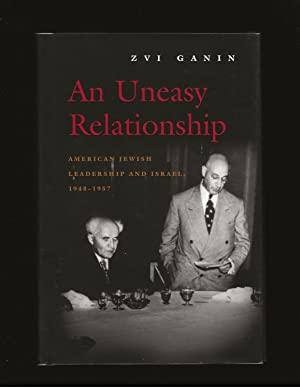 An Uneasy Relationship: American Jewish Leadership And Israel, 1948-1957 (Only Signed Copy)