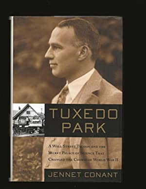 Tuxedo Park: A Wall Street Tycoon and the Secret Palace of Science That Changed the Course of Wor...