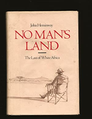 No Man's Land: The Last of White Africa (Signed)