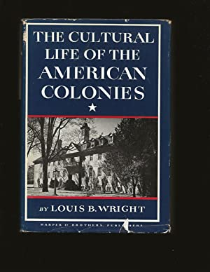 The Cultural Life of the American Colonies 1607-1763 (Signed and inscribed to John J. McCloy)