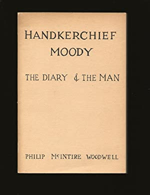 Handkerchief Moody: The Diary & The Man (Only Signed Copy)