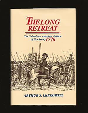 The Long Retreat: The Calamitous American Defense of New Jersey 1776 (Signed)