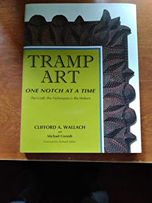 Tramp Art: One Notch At A Time (Signed)