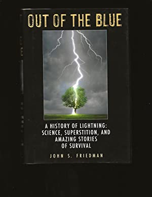 Out of the Blue: A History of Lightning: Science, Superstition, and Amazing Stories of Survival (...