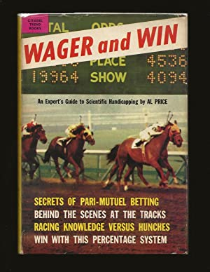 Wager and Win: An Experts Guide to Scientific Handicapping