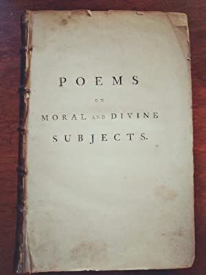 Poems on Moral and Divine Subjects, By Several Celebrated English Poets (Only Copy)