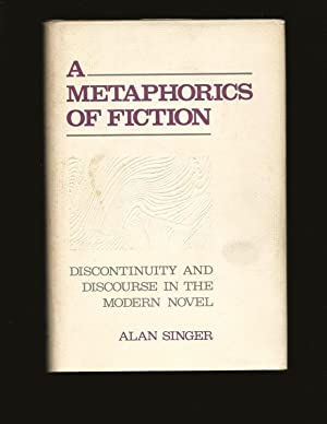 A Metaphysics Of Fiction: Discontinuity And Discourse In The Modern Novel (Signed)