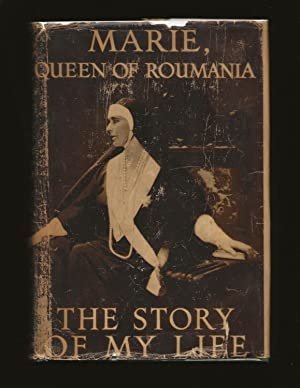 The Story Of My Life: Marie, Queen Of Roumania