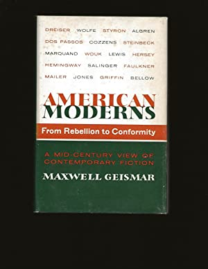 American Moderns: From Rebellion to Conformity, A Mid-Century View Of Contemporary Fiction (Signe...