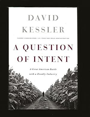 A Question Of Intent: A Great Battle with a Deadly Industry (Signed)