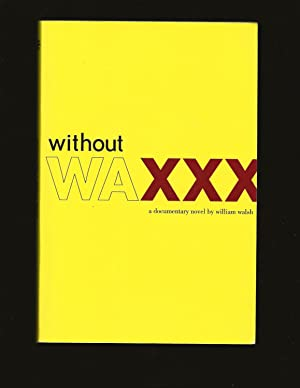 Without Wax: a documentary novel (Only Signed Copy)