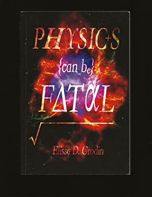 Physics Can Be Fatal (Only Signed Copy)