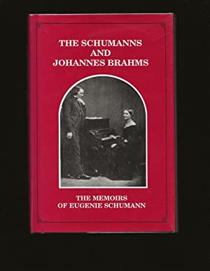 The Schumanns and Johannes Brahms: The Memoirs of Eugenie Schumann