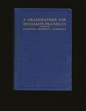 A Grandfather For Benjamin Franklin: The True Story Of A Nantucket Pioneer And His Mates (Signed)