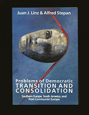 Problems of Democratic Transition and Consolidation: Southern Europe, South America, and Post-Com...