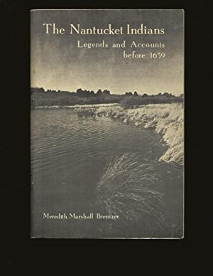 The Nantucket Indians: Legends and Accounts Before 1659 (Signed)