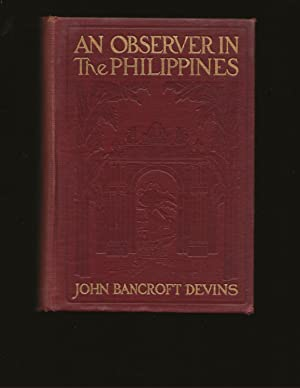 An Observer In The Philippines: or Life in Our New Possessions