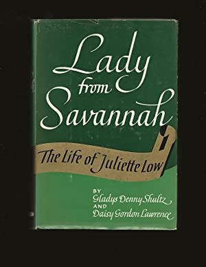 Lady From Savannah: The Life of Juliette Low (Signed by both authors)