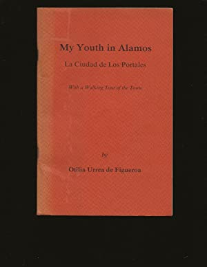 My Youth in Alamos: With a Walking Tour of the Town (Only Signed Copy)