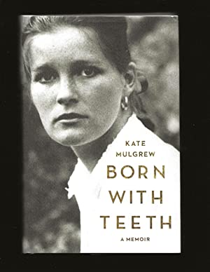 Born With Teeth: A Memoir (Signed)