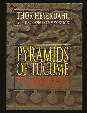 Pyramids of Tucume: The Quest For Peru's Forgotten City (Signed by Thor Heyerdahl)