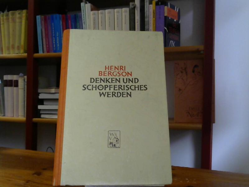 Denken und Schöpferisches Werk. Aufsätze und Vorträge.: Bergson, Henri: