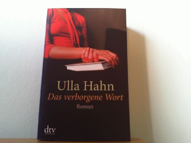 Das verborgene Wort : Roman: Hahn, Ulla: