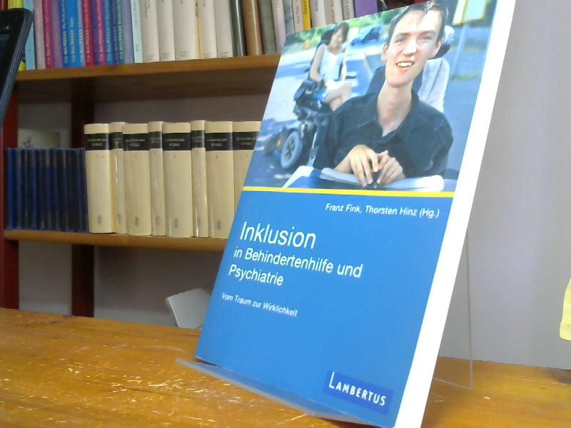 Inklusion in Behindertenhilfe und Psychiatrie: Vom Traum zur Wirklichkeit - Hinz, Thorsten und Franz Fink