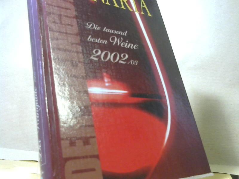Vinaria . Der Weinguide Die tausend besten Weine 2002./03