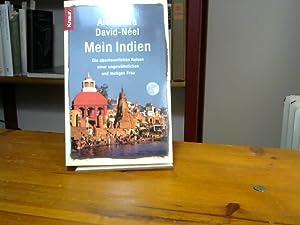 Mein Indien: Die abenteuerlichen Reisen einer ungewöhnlichen: David-Néel, Alexandra: