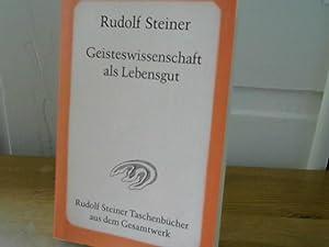 Geisteswissenschaft als Lebensgut : 12 öffentliche Vorträge: Steiner, Rudolf: