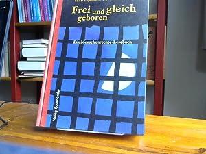 Frei und gleich geboren. Ein Menschenrechte -: Reiner, Engelmann und
