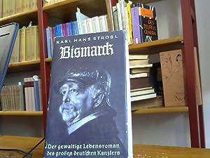 Bismarck - Roman in drei Bänden, Band: Karl Hans Strobel: