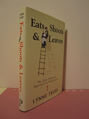 Eats, Shoots & Leaves - First Printing: Lynne Truss