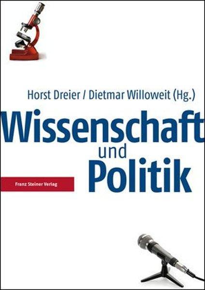 Wissenschaft und Politik. - Horst, Dreier und Willoweit Dietmar